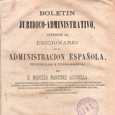 Diccionarios antiguos: BOLETIN JURIDICO ADMINISTRATIVO. ADMINISTRACION ESPAÑOLA. D. MARCELO MARTINEZ ALCUBILLA. 1877.. Lote 21354300