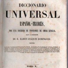Diccionarios antiguos: DICCIONARIO UNIVERSAL ESPAÑOL-FRANCES Y FRANCES- ESPAÑOL. RAMON JOAQUIN DOMINGUEZ. TOMO V. 1846.. Lote 21491938
