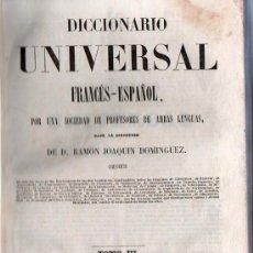 Diccionarios antiguos: DICCIONARIO UNIVERSAL ESPAÑOL-FRANCES Y FRANCES- ESPAÑOL. RAMON JOAQUIN DOMINGUEZ. TOMO III. 1846.. Lote 21491954