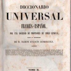 Diccionarios antiguos: DICCIONARIO UNIVERSAL ESPAÑOL-FRANCES Y FRANCES- ESPAÑOL. RAMON JOAQUIN DOMINGUEZ. TOMO II. 1845.. Lote 21491966