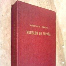 Diccionarios antiguos: LIBRO DE LOS PUEBLOS DE ESPAÑA, MOMENCLATOR COMERCIAL, PESO 1150 GR. TAMAÑO 17,5 X 25 CM. VER FOTOS. Lote 25960926