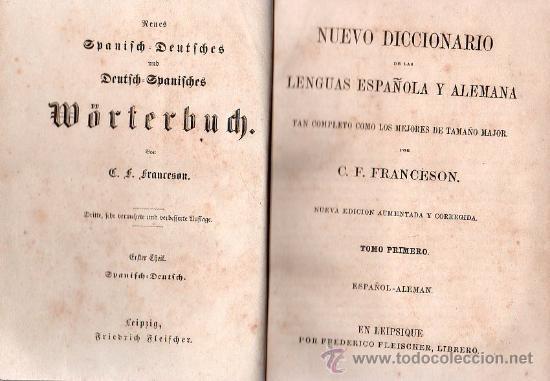 NUEVO DICCIONARIO DE LAS LENGUAS ESPAÑOLAS Y ALEMANA POR FRANCESON - DOS TOMOS (Libros Antiguos, Raros y Curiosos - Diccionarios)