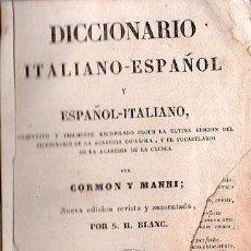 Diccionarios antiguos: DICCIONARIO ITALIANO ESPAÑOL POR CORMON Y MANNI. LEON AÑO 1843. Lote 25729862