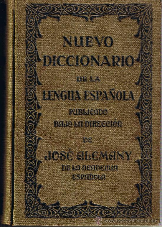 NUEVO DICCIONARIO DE LA LENGUA ESPAÑOLA - JOSE ALEMANY - 1935 - EDIT.RAMON SOPENA (Libros Antiguos, Raros y Curiosos - Diccionarios)