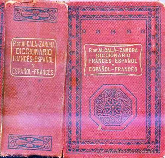 ALCALÁ - ZAMORA : FRANCÉS / ESPAÑOL Y ESPAÑOL / FRANCÉS (Libros Antiguos, Raros y Curiosos - Diccionarios)