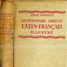 Diccionarios antiguos: GAFFOIT : DICTIONNAIRE ABREGÉ LATIN FRANÇAIS ILLUSTRÉ (1936). Lote 28058836