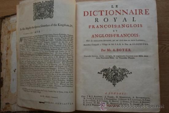 LE DICTIONNAIRE ROYAL FRANÇOIS-ANGLOIS ET ANGLOIS-FRANÇOIS; BOYER (A.) (Libros Antiguos, Raros y Curiosos - Diccionarios)