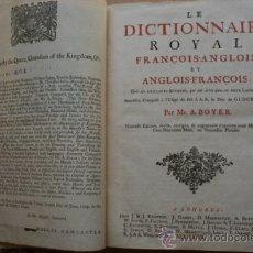 Diccionarios antiguos: LE DICTIONNAIRE ROYAL FRANÇOIS-ANGLOIS ET ANGLOIS-FRANÇOIS; BOYER (A.). Lote 28411120