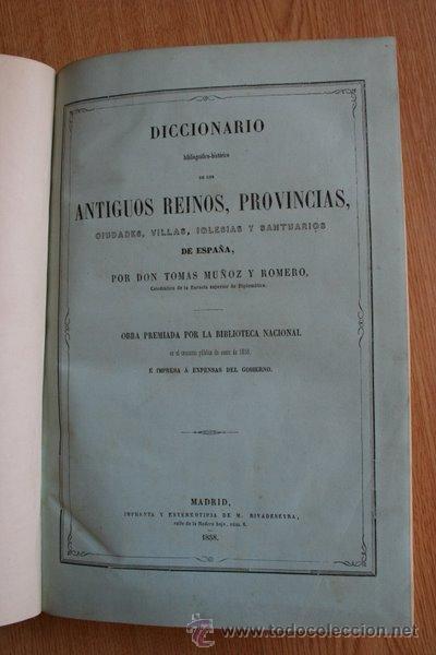 DICCIONARIO BIBLIOGRÁFICO-HISTÓRICO DE LOS ANTIGUOS REINOS, PROVINCIAS, CIUDADES, VILLAS,... (Libros Antiguos, Raros y Curiosos - Diccionarios)