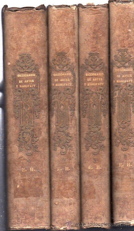 DICCIONARIO DE ARTES Y MANUFACTURAS, FRANCISCO DE P.MELLADO, 4 TOMOS, MADRID, TIP. MELLADO, 1856 (Libros Antiguos, Raros y Curiosos - Diccionarios)