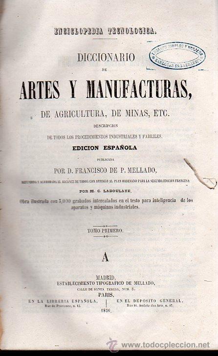 Diccionarios antiguos: DICCIONARIO DE ARTES Y MANUFACTURAS, FRANCISCO DE P.MELLADO, 4 TOMOS, MADRID, TIP. MELLADO, 1856 - Foto 4 - 29758898