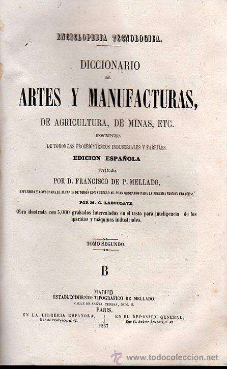 Diccionarios antiguos: DICCIONARIO DE ARTES Y MANUFACTURAS, FRANCISCO DE P.MELLADO, 4 TOMOS, MADRID, TIP. MELLADO, 1856 - Foto 2 - 29758898