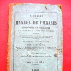 Diccionarios antiguos: SADLER - MANUEL DE PHRASES FRANCAISES ET ANGLAISES - PARIS - 1869. Lote 29783864