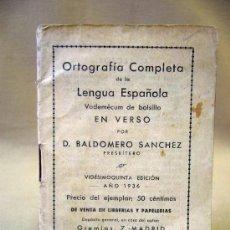 Diccionarios antiguos: LIBRO, ORTOGRAFIA COMPLETA DE LA LENGUA ESPAÑOLA, EN VERSO, POR BALDOMERO SANCHEZ, 1936, MADRID. Lote 30910993
