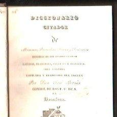 Diccionarios antiguos: DICCIONARIO CITADOR, AUTORES CLÁSICOS, JOSÉ BORRÁS, BARCELONA, INDAR 1856. Lote 30982327