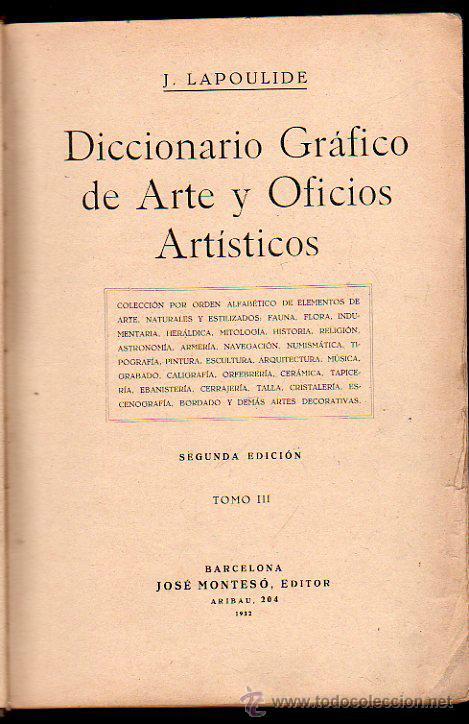 J.LAPOULIDE, DICCIONARIO GRÁFICO DE ARTE Y OFICIOS ARTÍSTICOS, TOMO III, BCN, MONTESÓ, 1934 (Libros Antiguos, Raros y Curiosos - Diccionarios)