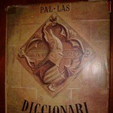 Diccionarios antiguos: PAL-LAS..DICCIONARIO CATALA ..IL-LUSTRAT. Lote 31186996