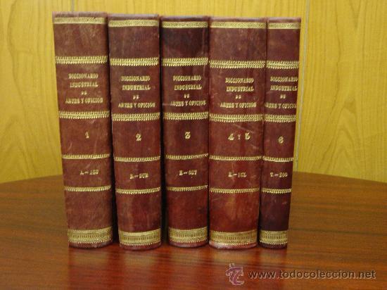 DICCIONARIO INDUSTRIAL (ARTES Y OFICIOS DE EUROPA Y AMERICA).- 6 TOMOS EN 5 VOL. SXIX (Libros Antiguos, Raros y Curiosos - Diccionarios)