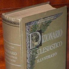 Diccionarios antiguos: DIZIONARIO ECCLESIASTICO ILLVUSTRATO POR AGOSTINO CECCARONI DE ANTONIO VALLARDI ED. EN MILANO 1929. Lote 32853650