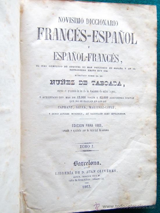 Diccionarios antiguos: NOVISIMO DICCIONARIO ESPAÑOL-COMPLETO-FRANCES(TOMO I)FRANCES-ESPAÑOL(TOMO II)-NUÑEZ DE TABOADA-1863 - Foto 2 - 33153545