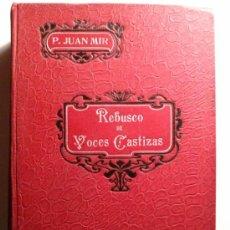 Diccionarios antiguos: REBUSCO DE VOCES CASTIZAS. JUAN MIR Y NOGUERA. 1907.. Lote 33279576
