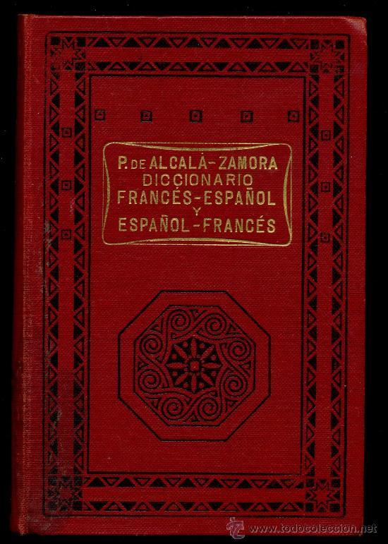 DICCIONARIO FRANCÉS / ESPAÑOL – ESPAÑOL / FRANCÉS (Libros Antiguos, Raros y Curiosos - Diccionarios)