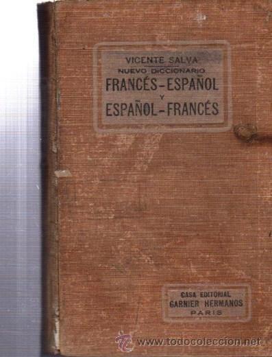 VICENTE SALVA NUEVO DICCIONARIO FRANCÉS Y ESPAÑOL, GARNIER HERMANOS PARIS (Libros Antiguos, Raros y Curiosos - Diccionarios)