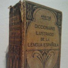 Diccionarios antiguos: DICCIONARIO ILUSTRADO DE LA LENGUA ESPAÑOLA. POR ARISTOS. EDITORIAL RAMÓN SOPENA. BARCELONA 1934.. Lote 34085957