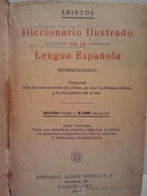 Diccionarios antiguos: Diccionario Ilustrado de la Lengua Española. Por Aristos. Editorial Ramón Sopena. Barcelona 1934. - Foto 2 - 34085957
