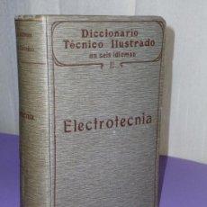 Diccionarios antiguos: DICCIONARIO TÉCNICO ILUSTRADO EN SEIS IDIOMAS.TOMO II.- ELECTROTECNIA.(1908). Lote 34385810