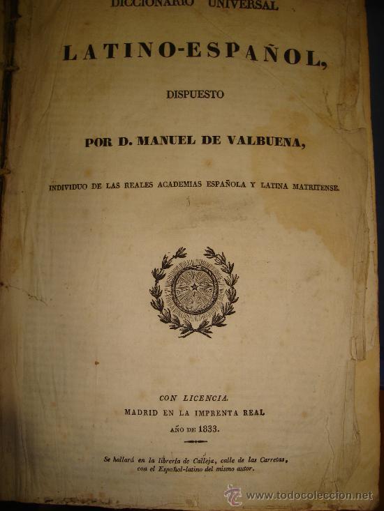 Diccionarios antiguos: DICCIONARIO UNIVERSAL LATINO ESPAÑOL, MANUEL DE VALBUENA, MADRID, IMPRENTA REAL 1833 - Foto 3 - 34987226