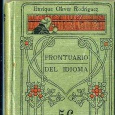 Diccionarios antiguos: MANUALES GALLACH : E. OLIVER RODRÍGUEZ - PRONTUARIO DEL IDIOMA. Lote 35948860
