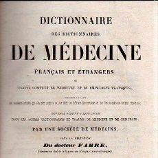Diccionarios antiguos: DICTIONNAIRE DES DICTIONNAIRES DE MEDECINE FRANCAIS ET ETRANGERS, FABRE, PARIS 1840. Lote 36106329