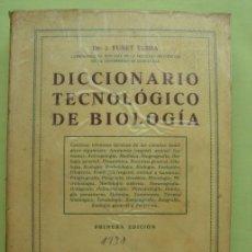 Diccionarios antiguos: DICCIONARIO TECNOLÓGICO DE BIOLOGÍA. BOSCH. FUSET TUBIA. PRIMERA EDICIÓN 1931. Lote 36555724