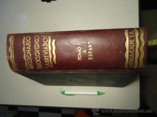 DICCIONARIO ENCICLOPÉDICO ABREVIADO, TERCERA EDICIÓN ESPASA CALPE S.A 1935 (Libros Antiguos, Raros y Curiosos - Diccionarios)