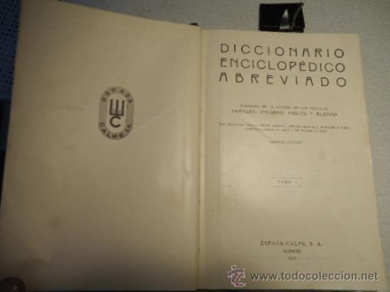 Diccionarios antiguos: DICCIONARIO ENCICLOPÉDICO ABREVIADO, TERCERA EDICIÓN ESPASA CALPE S.A 1935 - Foto 9 - 37971349