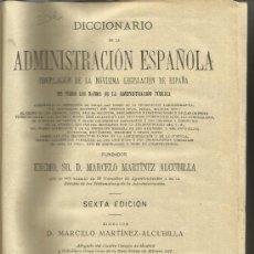 Diccionarios antiguos: DICCIONARIO DE LA ADMINISTRACCIÓN ESPAÑOLA. TOMO IX. MARCELO MARTÍNEZ ALCUBILLA. MADRID. 1920. Lote 38722216