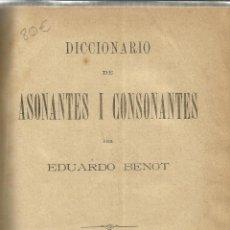 Diccionarios antiguos: DICCIONARIO DE ASONANTES Y CONSONANTES. EDUARDO BENOT. J. MUÑOZ SÁNCHEZ EDITOR. MADRID. MUY ANTIGUO. Lote 39584832