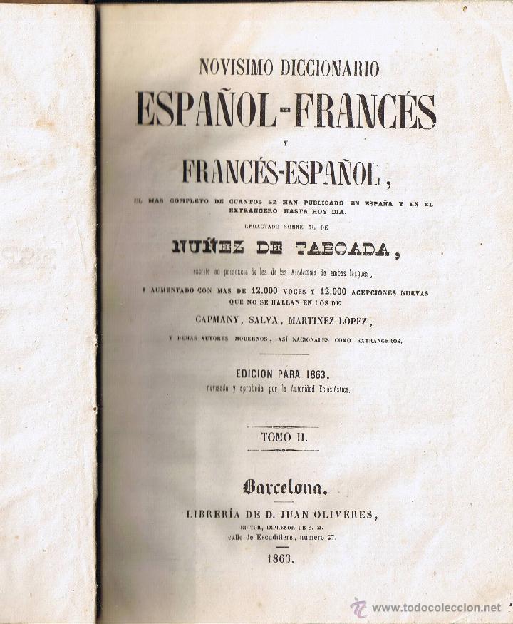 NOVISIMO DICCIONARIO ESPAÑOL - FRANCÉS - TOMO II - 1863 - NUÑEZ DE TABOADA - ED J OLIVERES (Libros Antiguos, Raros y Curiosos - Diccionarios)