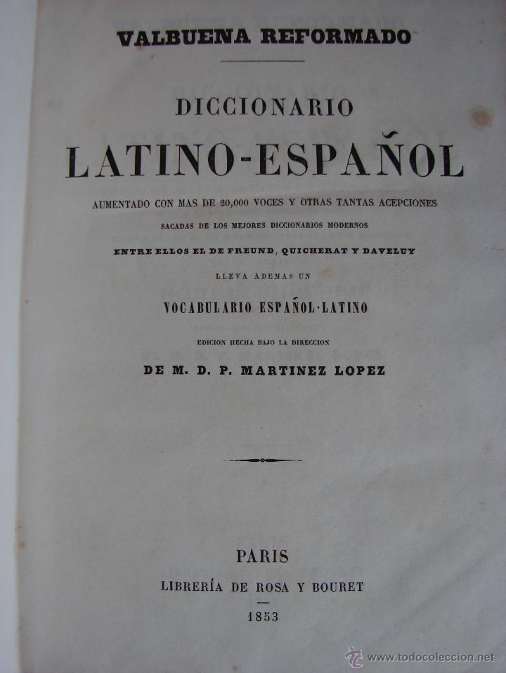 Diccionarios antiguos: VALBUENA REFORMADO. DICCIONARIO LATINO-ESPAÑOL. 1853. MARTINEZ LOPEZ - Foto 2 - 40844740