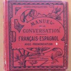Diccionarios antiguos: MANUAL DE LA CONVERSATION FRANCAIS ESPAGNOL. GUIDES POLYGLOTTES. Lote 41339607