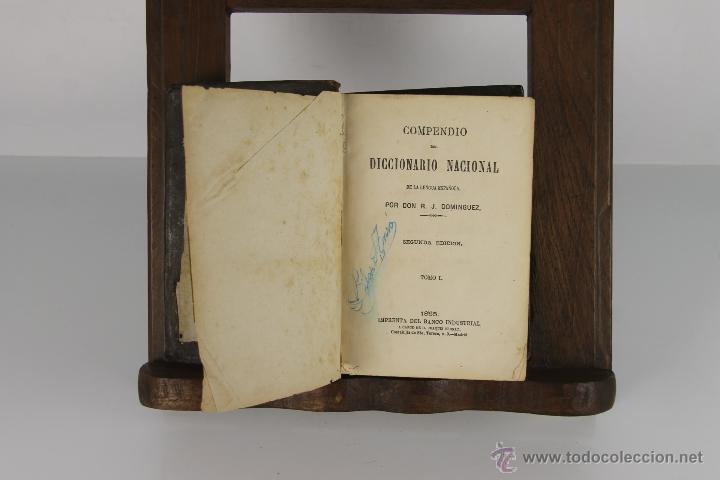 D-054. COMPENDIO DEL DICCIONARIO NACIONAL. R.J. DOMINGUEZ. IMP. DEL BANCO INDUSTRIAL. 1865. 2 TOMOS (Libros Antiguos, Raros y Curiosos - Diccionarios)