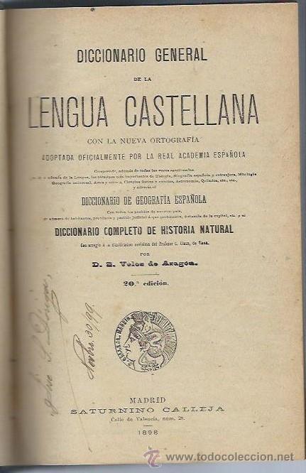 DICCIONARIO GENERAL DE LA LENGUA CASTELLANA, VELEZ DE ARAGÓN, MADRID SATURNINO CALLEJA 1898 (Libros Antiguos, Raros y Curiosos - Diccionarios)