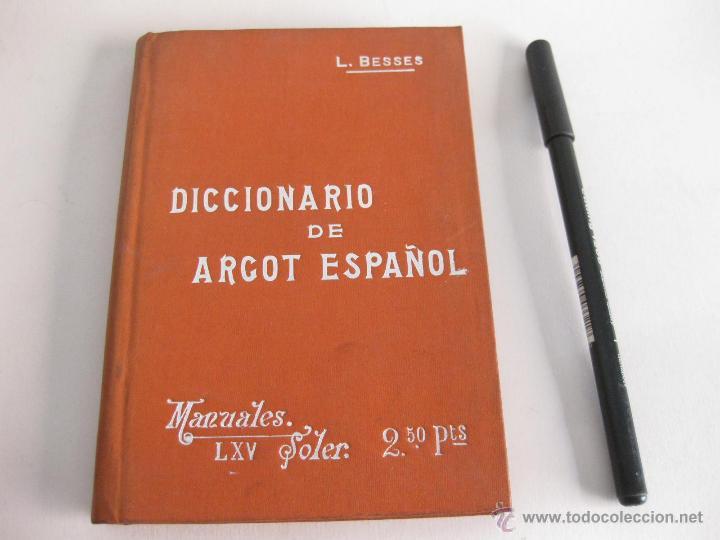 DICCIONARIO DE ARGOT ESPAÑOL. L. BESSER. MANUALES SOLER (Libros Antiguos, Raros y Curiosos - Diccionarios)