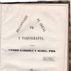 Diccionarios antiguos: YO. DICCIONARIO AL IDEAL Y TAQUIGRAFÍA. PEDRO GARRIGA Y MARIL. IMPRENTA DE CAYETANO CAMPINS. 1869. Lote 42361903