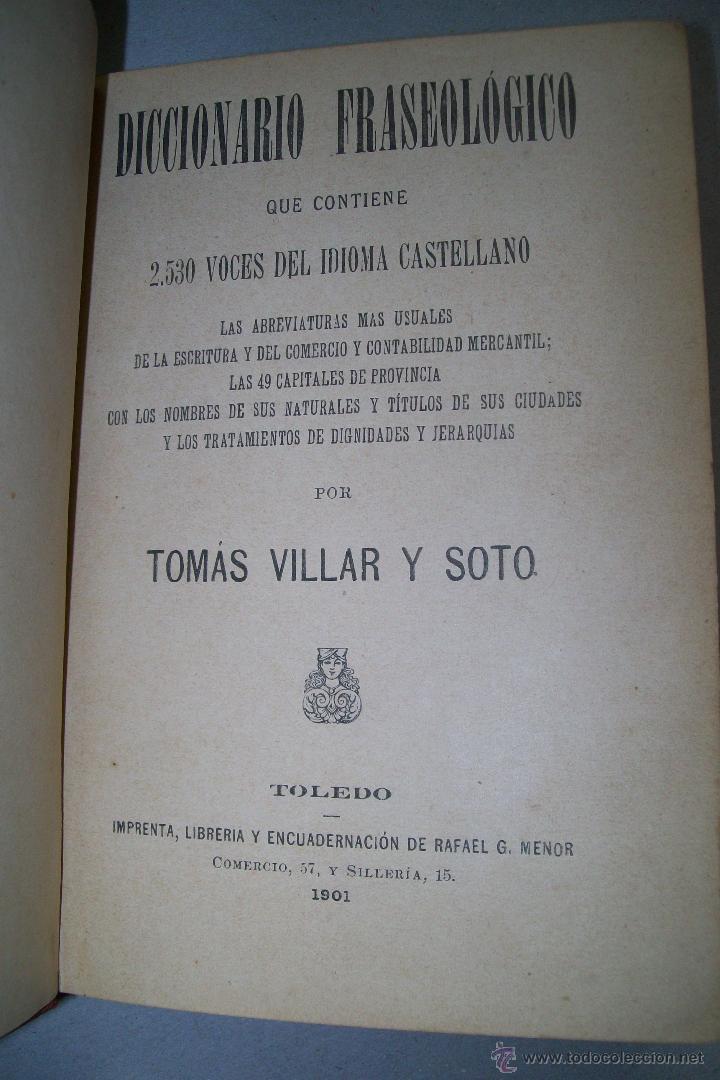 Diccionarios antiguos: DICCIONARIO FRASEOLÓGICO TOMÁS VILLAR Y SOTO TOLEDO RAFAEL G. MENOR 1901 FIRMADO - Foto 3 - 38890056