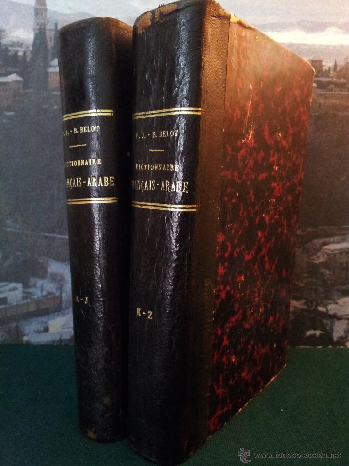 DICTIONNAIRE FRANÇAIS - ARABE. P. BELOT. OBRA COMPLETA EN 2 VOL. AÑO 1928. DICCIONARIO FRANCÉS-ÁRABE (Libros Antiguos, Raros y Curiosos - Diccionarios)