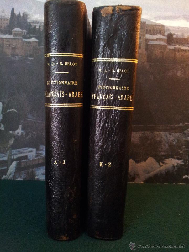 Diccionarios antiguos: DICTIONNAIRE FRANÇAIS - ARABE. P. BELOT. OBRA COMPLETA EN 2 VOL. AÑO 1928. DICCIONARIO FRANCÉS-ÁRABE - Foto 2 - 44140444