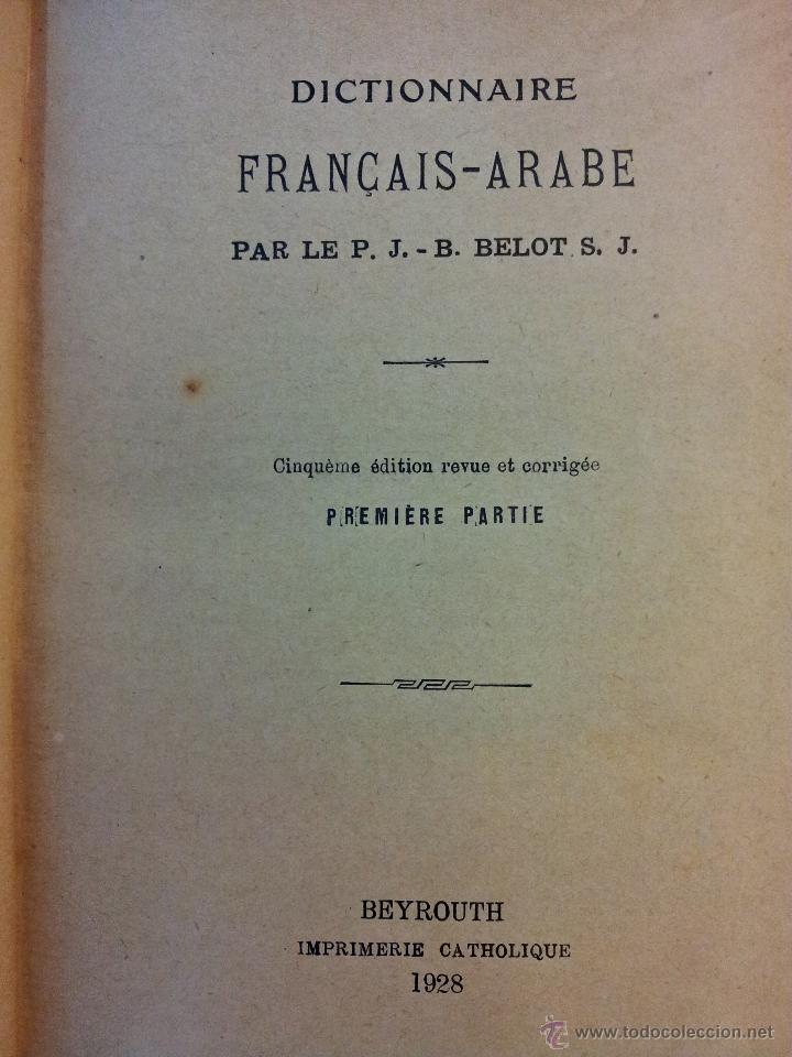 Diccionarios antiguos: DICTIONNAIRE FRANÇAIS - ARABE. P. BELOT. OBRA COMPLETA EN 2 VOL. AÑO 1928. DICCIONARIO FRANCÉS-ÁRABE - Foto 4 - 44140444