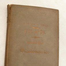 Diccionarios antiguos: JOYA UNICA! LIBRO ANTIGUO MUY RARO DICCIONARIO Y GRAMATICA VOLAPUK ESPAÑOL 1886 . Lote 44772238